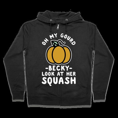 Oh My Gourd Becky Look at Her Squash Pumpkin  Zip Hoodie