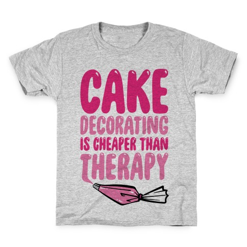 Cake Decorating Is Cheaper Than Therapy Kids T-Shirt