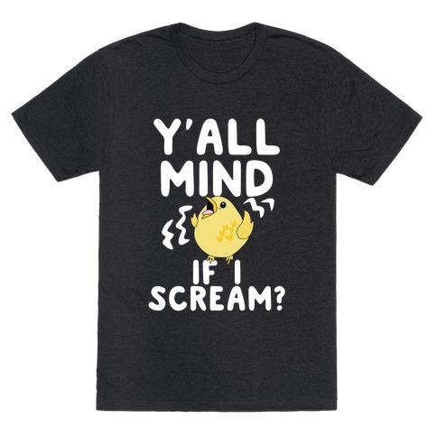 Y'all Mind if I Scream? (Bird) T-Shirt
