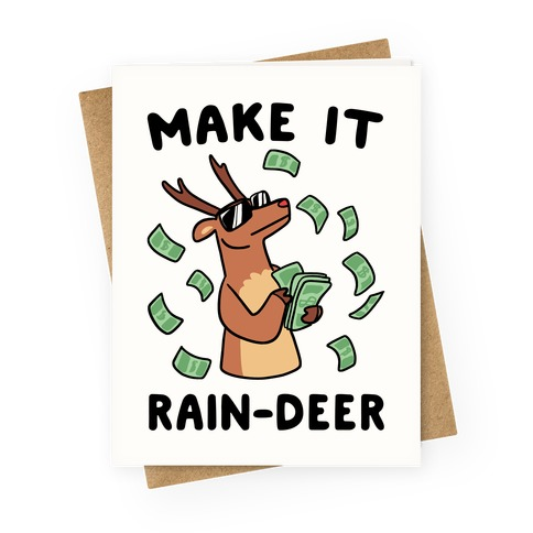 Make It Rain-deer Greeting Card