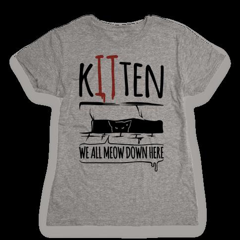 Kitten We All Meow Down Here Parody Womens T-Shirt