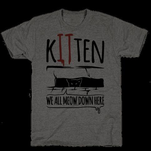 Kitten We All Meow Down Here Parody