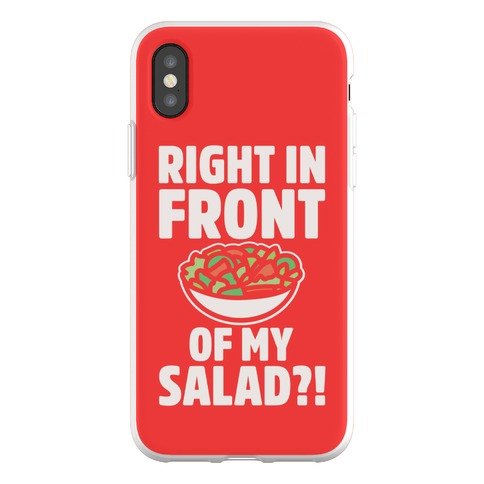 Right In Front of My Salad Phone Flexi-Case