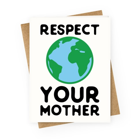 Respect Your Mother Greeting Card