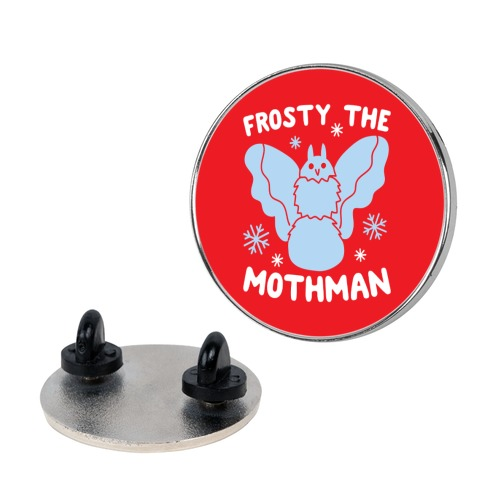 Frosty The Mothman Pin