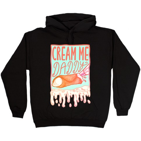 Cream Me Daddy Cannoli Hooded Sweatshirt