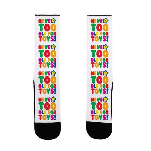 Never Too Old For Toys Parody Sock