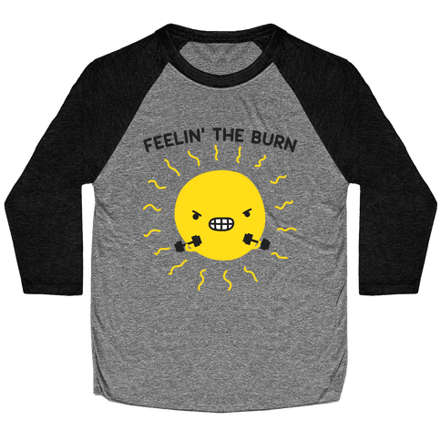 Feelin' The Burn Fitness Sun Baseball Tee