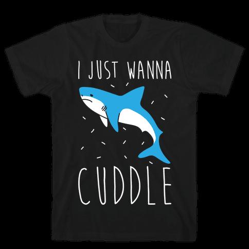 I Just Wanna Cuddle Shark Mens T-Shirt