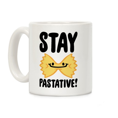 Stay Pastative Coffee Mug