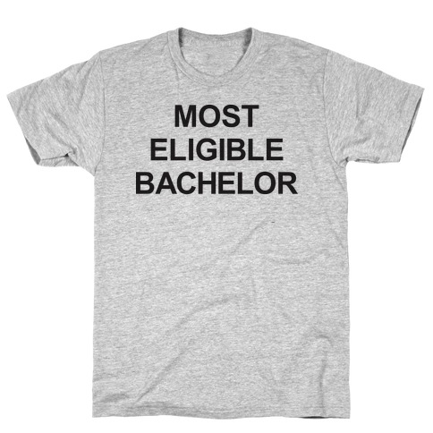 Most Eligible Bachelor T-Shirt