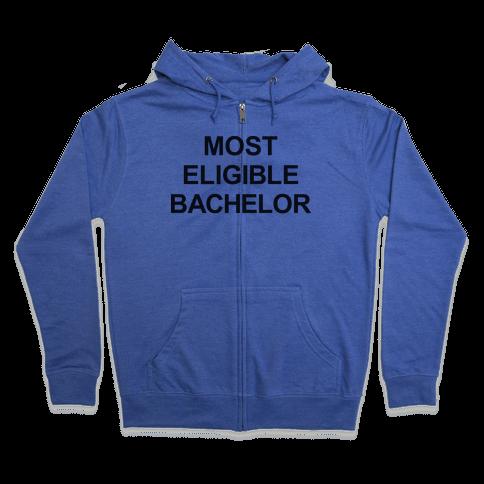 Most Eligible Bachelor Zip Hoodie