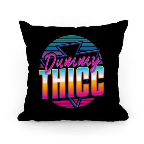 Retro and Dummy Thicc Pillow