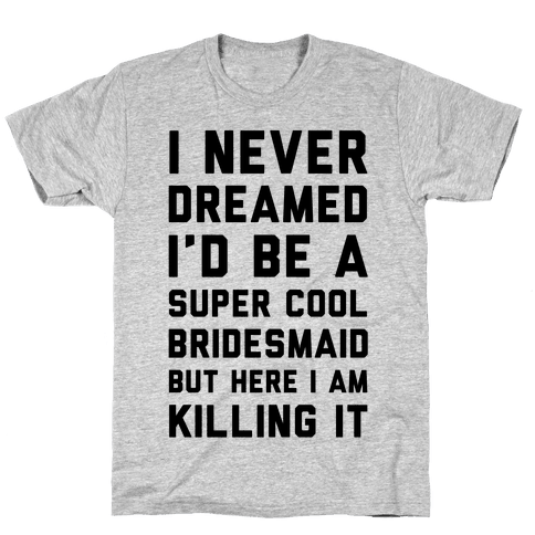 Super Cool Bridesmaid Mens T-Shirt