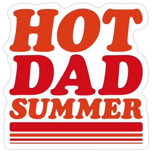 Hot Dad Summer Parody  Die Cut Sticker