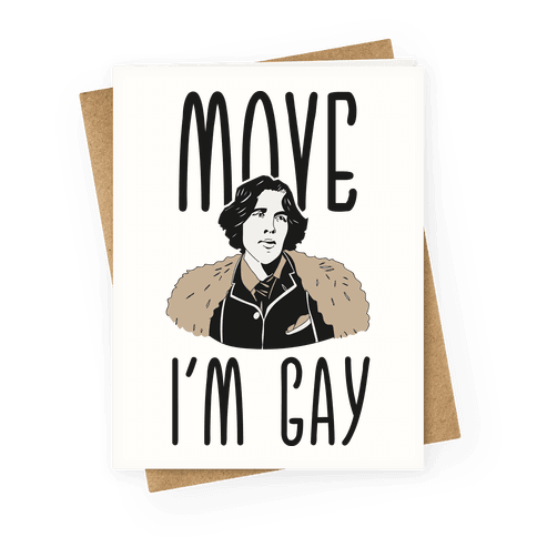 Move I'm Gay Oscar Wilde Greeting Card
