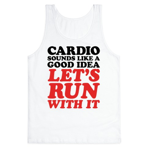 Cardio Let's Run With It Tank Top
