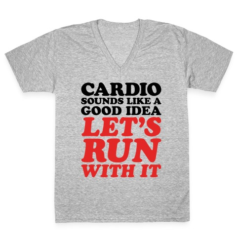 Cardio Let's Run With It V-Neck Tee Shirt