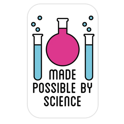 Made Possible By Science Die Cut Sticker