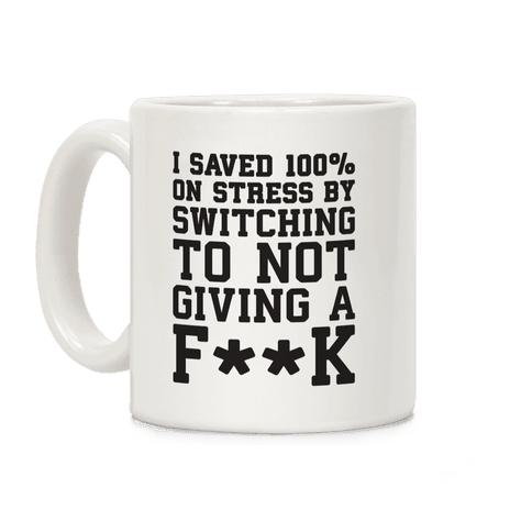 Switched To Not Giving A F**k Coffee Mug