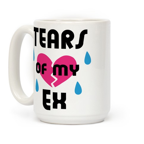 Tears of My Ex Coffee Mug