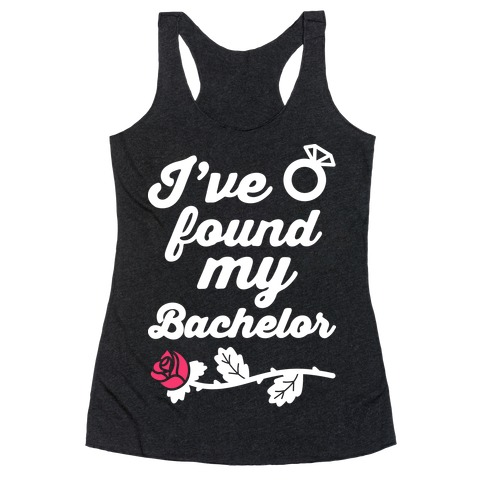 I've Found My Bachelor Racerback Tank Top