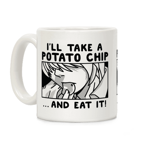 I Take a Potato Chip And Eat It Coffee Mug