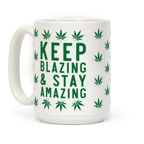 Keep Blazing & Stay Amazing Coffee Mug
