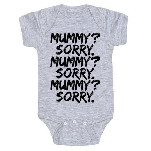 Mummy? Sorry. Baby One-Piece