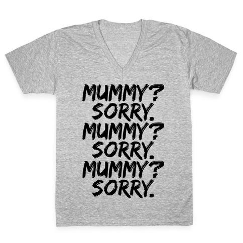 Mummy? Sorry. V-Neck Tee Shirt