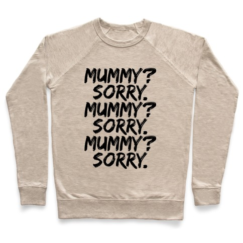 Mummy? Sorry. Pullover