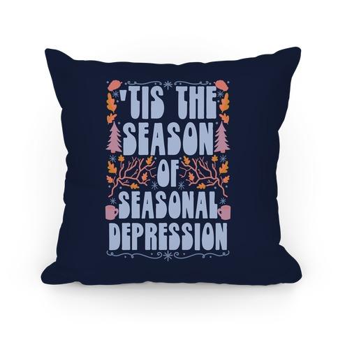'Tis The Season Of Seasonal Depression Pillow