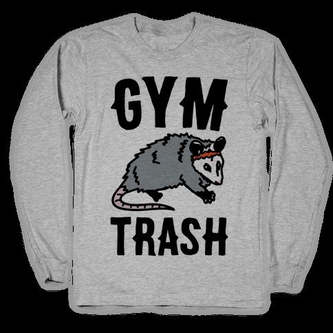 Gym Trash Opossum Long Sleeve T-Shirt