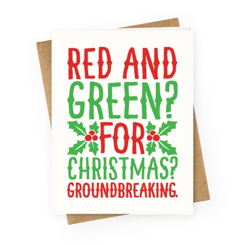 Red And Green For Christmas Groundbreaking Parody Greeting Card