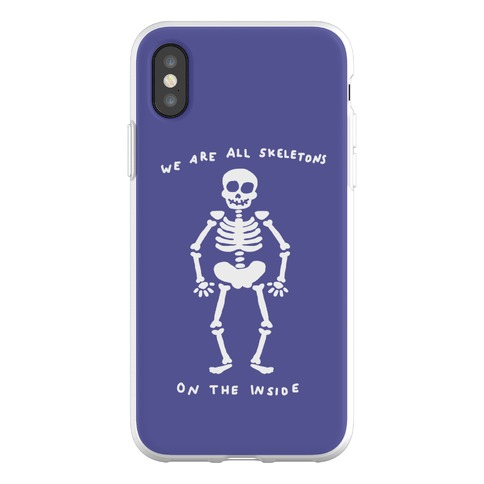 We Are All Skeletons On The Inside Phone Flexi-Case