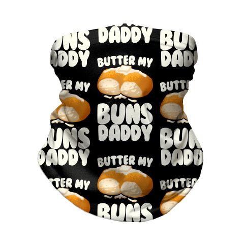 Butter My Buns Daddy Neck Gaiter