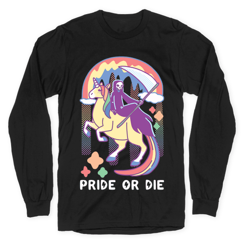 Pride or Die Long Sleeve T-Shirt