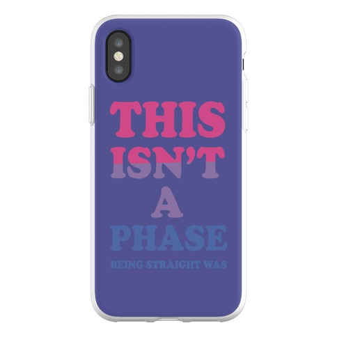 This Isn't A Phase Being Straight Was (Bisexual) Phone Flexi-Case