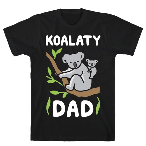 Koalaty Dad Koala T-Shirt