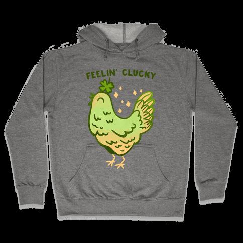 Feelin' Clucky St. Patrick's Day Chicken Hooded Sweatshirt