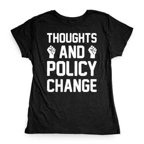 Thoughts And Policy Change Womens T-Shirt