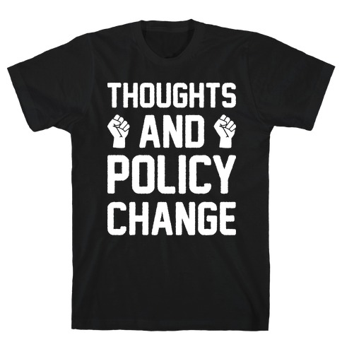 Thoughts And Policy Change T-Shirt