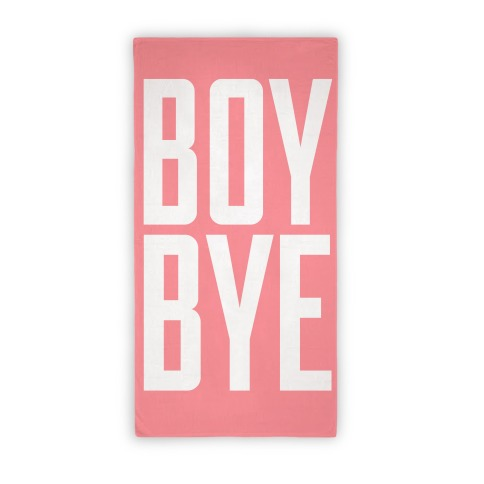 Boy Bye Beach Towel Beach Towel