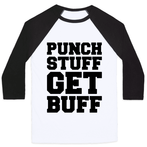 Punch Stuff Get Buff Baseball Tee