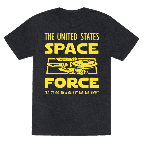 Space Force (Boldly go, to a Galaxy Far, Far Away)