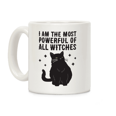 I Am The Most Powerful Of All Witches Salem Coffee Mug