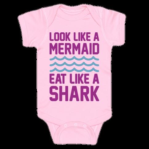 Look Like A Mermaid Eat Like A Shark Baby Onesy