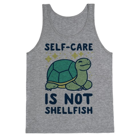 Self-Care is Not Shellfish Tank Top