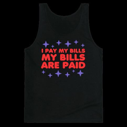 I Pay My Bills My Bills Are Paid Tank Top