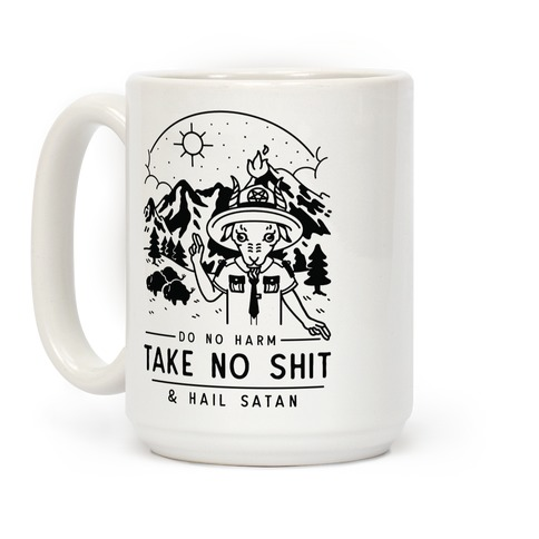 Do No Harm Take No Shit & Hail Satan Coffee Mug